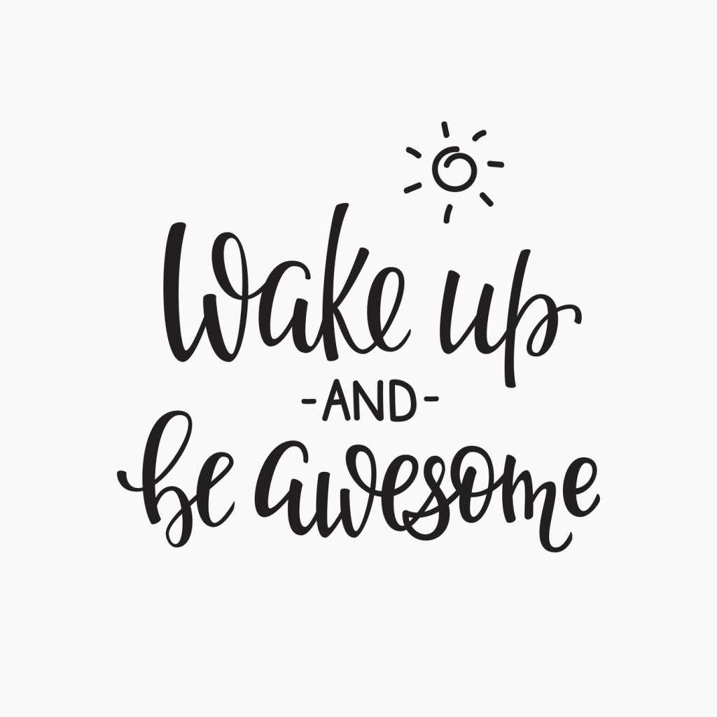 Lettering quotes motivation for life and happiness. Calligraphy Inspirational quote. Morning motivational quote design. For postcard poster graphic design. Wake up and be awesome